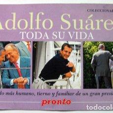 Coleccionismo de Revista Pronto: COLECCIONABLE NÚMERO 4 ADOLFO SUÁREZ TODA SU VIDA 21X15 CM 16 PAGINAS . Lote 161955838