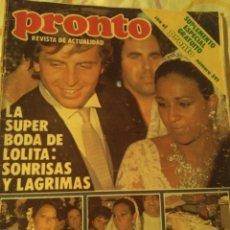 Coleccionismo de Revista Pronto: REVISTA PRONTO DOSSIER ESPECIAL BODA LOLITA FLORES 1983. Lote 204841507
