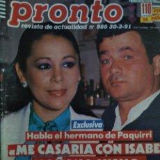 Coleccionismo de Revista Pronto: REVISTA PRONTO 986 ISABEL PANTOJA, SERGIO DALMA, BIOGRAFÍA PANTOJA 1991. Lote 174050459