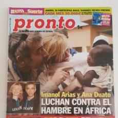 Coleccionismo de Revista Pronto: REVISTA PRONTO. Nº 1768. 25-03-06.IMANOL ARIAS Y ANA DUATO LUCHAN CONTRA EL HAMBRE EN ÁFRICA. TDKR64. Lote 174286133