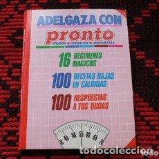 Coleccionismo de Revista Pronto: REVISTA PRONTO ADELGAZA CON TRUCOS.CONSEJOS.REPUESTAS. Lote 177684920