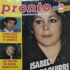 Coleccionismo de Revista Pronto: REVISTA PRONTO 687 ISABEL PANTOJA Y PAQUIRRI, CHIQUETETE, SERIE FALCON CREST 1985. Lote 183530180