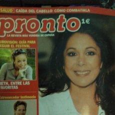 Coleccionismo de Revista Pronto: REVISTA PRONTO 1620 ISABEL PANTOJA, SARA MONTIEL, EUROVISIÓN BETH OT AÑO 2003. Lote 185120042