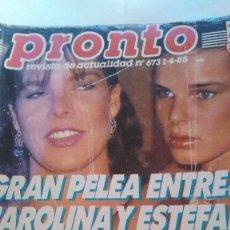 Coleccionismo de Revista Pronto: REVISTA PRONTO 673 ESTEFANÍA DE MÓNACO, CARMEN SEVILLA, IMANOL ARIAS CON PASTORA VEGA AÑO 1985. Lote 189307182