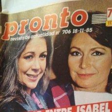 Coleccionismo de Revista Pronto: REVISTA PRONTO 706 ISABEL PANTOJA, ROCÍO JURADO, EL VAQUILLA, DOCTOR ROSADO AÑO 1985. Lote 189307546