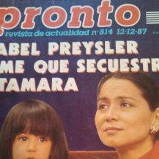 Coleccionismo de Revista Pronto: REVISTA PRONTO 814 ANA OBREGÓN, MIGUEL BOSÉ, MADONNA AÑO 1987. Lote 189307953