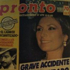 Coleccionismo de Revista Pronto: REVISTA PRONTO 679 AÑO 1985 CHIQUETETE, ROCÍO JURADO, PALOMA SAN BASILIO EUROVISIÓN. Lote 190013421