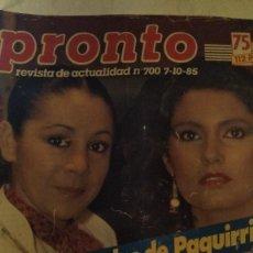 Coleccionismo de Revista Pronto: REVISTA PRONTO 700 AÑO ISABEL PANTOJA, URTAIN 4 PAG, HUGO SÁNCHEZ, EL EQUIPO A 1985. Lote 190014636