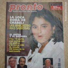 Coleccionismo de Revista Pronto: REVISTA PRONTO Nº 1115 18-09-1993 LA LOCA BODA DE CHABELI . Lote 191110805
