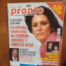 Coleccionismo de Revista Pronto: REVISTA 1375 CARMINA ORDOÑEZ&ERNESTO RPTAJE. ANA GARCIA LOZANO,ISABEL GEMIO, ESPARTACO SANTONI MUERE. Lote 204764010