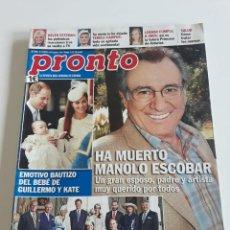 Coleccionismo de Revista Pronto: REVISTA PRONTO Nº 2165 - HA MUERTO MANOLO ESCOBAR. BAUTIZO GUILLERMO Y KATE. Lote 212954105