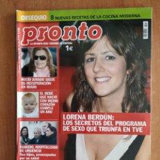 Coleccionismo de Revista Pronto: REVISTA PRONTO 1715.LORENA BERDÚN.CARLOS HIPÓLITO.PILAR MANJÓN.SON DE SOL.SILVIA MUNT.SGRENACALIPARI. Lote 221450700