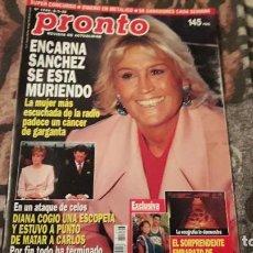 Coleccionismo de Revista Pronto: PRONTO NUM. 1244. ENCARNA SANCHEZ SE ESTÁ MURIENDO.. Lote 222062337