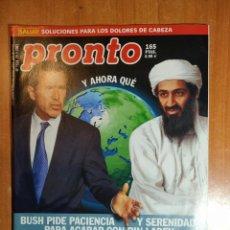Coleccionismo de Revista Pronto: PRONTO Nº 1534. BIN LADEN. MANU CHAO. COYOTE DAX.CRISTINA HIGUERAS.FIORELLA FALTOYANO.JUSTO MOLINERO. Lote 222461598