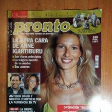 Coleccionismo de Revista Pronto: PRONTO Nº 1543. ANNE IGARTIBURU. MARIA DEL MONTE. CARMEN ALBORCH. ANA GALIENA. EL LITRI. LLONGUERAS.. Lote 222463032
