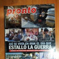 Coleccionismo de Revista Pronto: PRONTO Nº 1612. ESPECIAL GUERRA EN IRAK. ALFONSO SANTISTEBAN. GISELA OT. ARIADNA GIL. SARA BARAS.. Lote 222687057