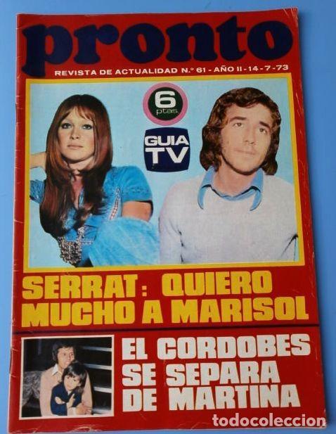 PRONTO Nº 61 (1973) (DIFICIL) SERRAT HABLA DE MARISOL - EL CORDOBES SE SEPARA - DON CICUTA ENFERMO (Papel - Revistas y Periódicos Modernos (a partir de 1.940) - Revista Pronto)