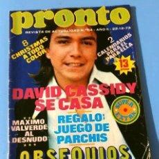 Coleccionismo de Revista Pronto: PRONTO Nº 84 (1973) (DIFICIL) DAVID CASSIDY - JOSE LUIS BARCELONA - AGATA LYS - PUBLI MUÑECA CARINA. Lote 226304515