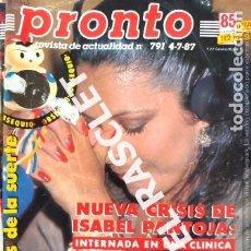 Coleccionismo de Revista Pronto: ANTIGÜA REVISTA PRONTO - NUMERO 791 - FECHA 04-07-1987. Lote 236398945