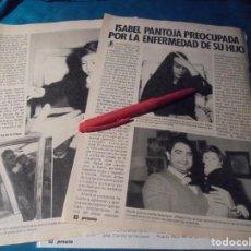 Coleccionismo de Revista Pronto: RECORTE : ISABEL PANTOJA, PREOCUPADA POR LA ENFERMEDAD DE SU HIJO. PRONTO, JUNIO 1985 (#). Lote 236775480
