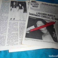 Coleccionismo de Revista Pronto: RECORTE : TRAS LA HUELLA DEL CRIMEN :¿ALGUIEN MATO A SANTIAGO CORELLA, EL NANI?. PRONTO, SPT 1985(#). Lote 244006920