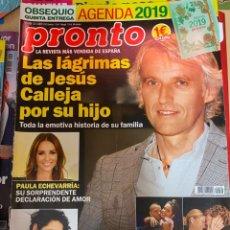 Coleccionismo de Revista Pronto: REVISTA PRONTO Nº 2436 AÑO 2019. JESUS CALLEJA / PAULA ECHEVARRIA / ROSA LOPEZ / .......... Lote 244549450
