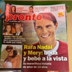 Coleccionismo de Revista Pronto: REVISTA PRONTO Nº 2440 AÑO 2019. RAFA NADAL Y MERY. ISABEL PREYSLER. BELEN ESTEBAN.. Lote 244555070