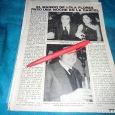 Coleccionismo de Revista Pronto: RECORTE : EL MARIDO DE LOLA FLORES, UNA NOCHE EN LA CARCEL. PRONTO, MAYO 1981(#). Lote 245368730
