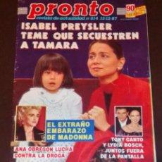 Coleccionismo de Revista Pronto: PRONTO NÚM 814. ISABEL PREYSLER - MADONNA - SARA MONTIEL - LOLA FLORES + FICHAS PRONTO.. Lote 246209405
