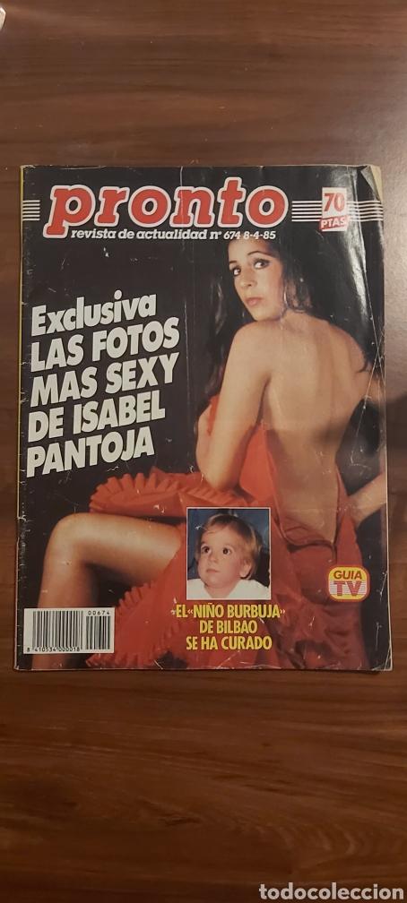 REVISTA PRONTO Nº 674 AÑO 1985. LAS FOTOS MAS SEXY DE ISABEL PANTOJA. (Papel - Revistas y Periódicos Modernos (a partir de 1.940) - Revista Pronto)