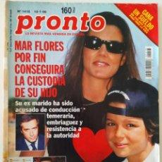 Coleccionismo de Revista Pronto: REVISTA PRONTO Nº 1418 MAR FLORES ROCÍO JURADO CARRASCO ANA OBREGÓN EMILIO RODRÍGUEZ MENÉNDEZ. Lote 261809600