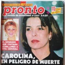 Coleccionismo de Revista Pronto: REVIST PRONTO 1043 CAROLINA DE MÓNACO TITA CERVERA ISABEL PANTOJA IRENE VILLA LOLITA BENNY HILL EXPO. Lote 261953215