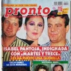 Coleccionismo de Revista Pronto: REVISTA PRONTO Nº 1029 MARTES Y TRECE ISABEL PANTOJA CELIA GÁMEZ LA TOYA JACKSON CARMEN MORALES CHER. Lote 261956360