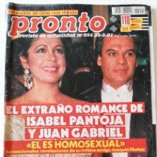 Coleccionismo de Revista Pronto: REVISTA PRONTO Nº 994 ISABEL PANTOJA JUAN GABRIEL SONIA MARTÍNEZ FLORINDA CHICO LOLITA MARUJITA DÍAZ. Lote 261965305
