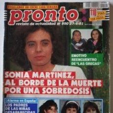 Coleccionismo de Revista Pronto: REVISTA PRONTO 990 SONIA MARTÍNEZ LAS GRECAS MIGUEL BOSÉ MARTA SÁNCHEZ ANA OBREGÓN SARA MONTIEL. Lote 261966725