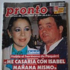 Coleccionismo de Revista Pronto: REVISTA PRONTO Nº 986 ISABEL PANTOJA MARUJITA DÍAZ SEGIO DALMA LUISA KULOK ELENA SANTONJA CANTUDO. Lote 261967170