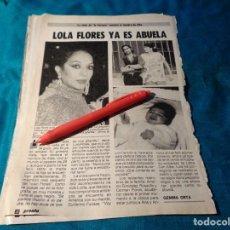 Coleccionismo de Revista Pronto: RECORTE : LOLA FLORES, YA ES ABUELA. PRONTO, NVBRE 1986(#). Lote 267485969