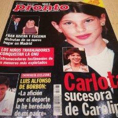 Coleccionismo de Revista Pronto: REVISTA PRONTO N° 1363 - 20/6/98 - CARLOTA SECESORA DE CAROLINA / LUIS ALFONSO DE BORBÓN / FRAN RIVE. Lote 267525339