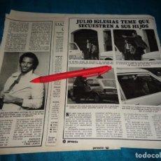 Coleccionismo de Revista Pronto: RECORTE : JULIO IGLESIAS TEME QUE SECUESTREN A SUS HIJOS . PRONTO, JUNIO 1981(#). Lote 269360088