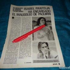 Coleccionismo de Revista Pronto: RECORTE : ISABEL PANTOJA ENCARGA UN MAUSOLEO PARA PAQUIRRI. PRONTO, AGTO 1988(#). Lote 269816858