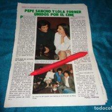 Coleccionismo de Revista Pronto: RECORTE : LOLA FORNER Y PEPE SANCHO, UNIDOS POR EL CINE. PRONTO, ABRIL 1984 (#). Lote 277690288