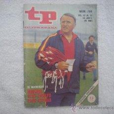 Coleccionismo de Revista Teleprograma: TELEPROGRAMA Nº 784 (DEL 13 AL 19 DE ABRIL DE 1981)LA SELECCION ESPAÑOLA(LA ROJA). Lote 27849758