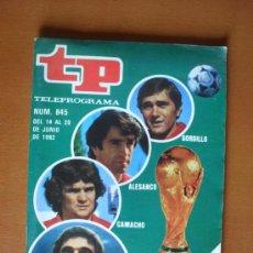 Coleccionismo de Revista Teleprograma: TP EXTRA MUNDIAL Nº 845 - AÑO 1982 -- PORT. GORDILLO, ALESANCO,CAMACHO Y ARCONADA *. Lote 28099719
