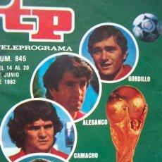 Coleccionismo de Revista Teleprograma: REVISTA TP / TELEPROGRAMA Nº 845 / 1982 / EXTRA MUNDIAL DE FUTBOL ESPAÑA 1982. Lote 34965709