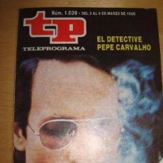 Coleccionismo de Revista Teleprograma: TELEPROGRAMA 1039 PEPE CARVALHO. Lote 36545864