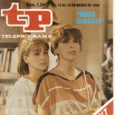 Coleccionismo de Revista Teleprograma: REVISTA TELEPROGRAMA Nº 1040 MEDIA NARANJA. Lote 37314266