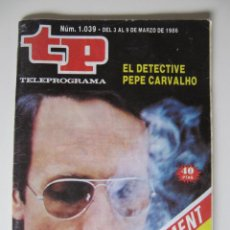 Coleccionismo de Revista Teleprograma: TP TELEPROGRAMA Nº 1039 - DEL 03 AL 09 MARZO DE 1986 - EL DETECTIVE PEPE CARVALHO. Lote 42746887