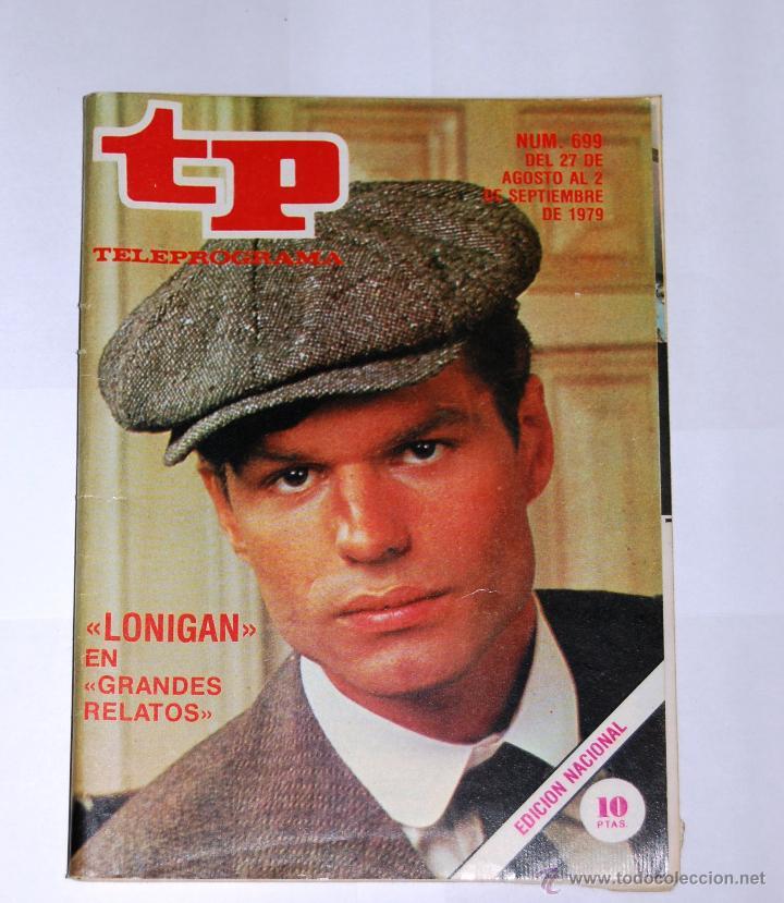 TP TELEPROGRAMA Nº699. AGOSTO 1979. LONIGAN (Coleccionismo - Revistas y Periódicos Modernos (a partir de 1.940) - Revista TP ( Teleprograma ))