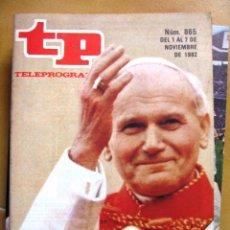 Coleccionismo de Revista Teleprograma: TP TELEPROGRAMA Nº 865 DE NOVIEMBRE DE 1982 EL PAPA JUAN PABLO II EN ESPAÑA. Lote 43698559
