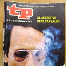 Coleccionismo de Revista Teleprograma: TP Nº 1039 DE MARZO DE 1986 EL DETECTIVE PEPE CARVALHO. Lote 43700999